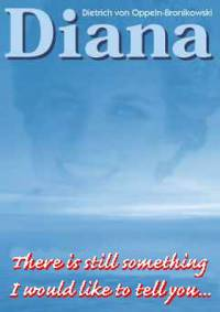 DIANA - There is still something I would like to tell you ...