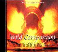 Wild Compassion - Die Musik mit Fire of the 4 Wings