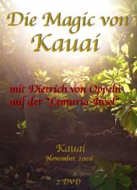 Die Magic von Kauai- mit Dietrich von Oppeln auf der Lemuria-Insel - DVD-Set