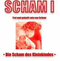 Die Scham beenden - WELLE I (Die Scham des Kleinkindes) - Länge ca. 6 Stunden