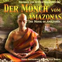 Der MÖNCH vom AMAZONAS • Musik zum Roman