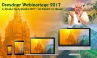 DRESDNER WEBINARTAGE 4. - 8. Oktober 2017 • Pauschalpreis für alle Veranstaltungen